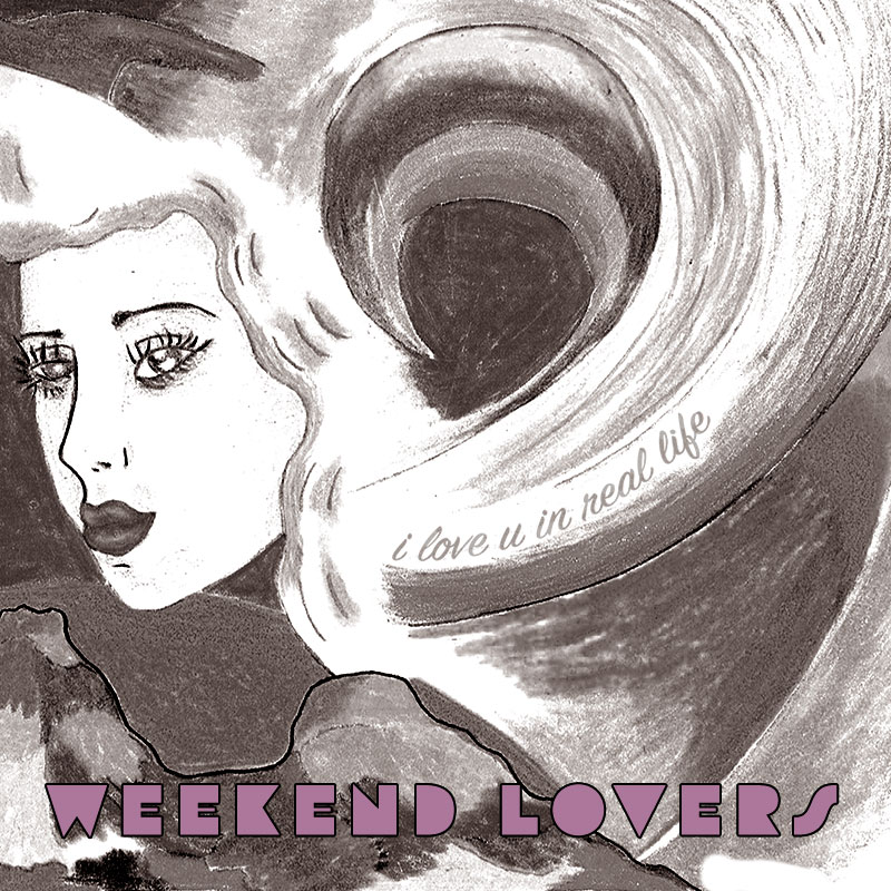 Weekend Lovers - I Love U In Real Life