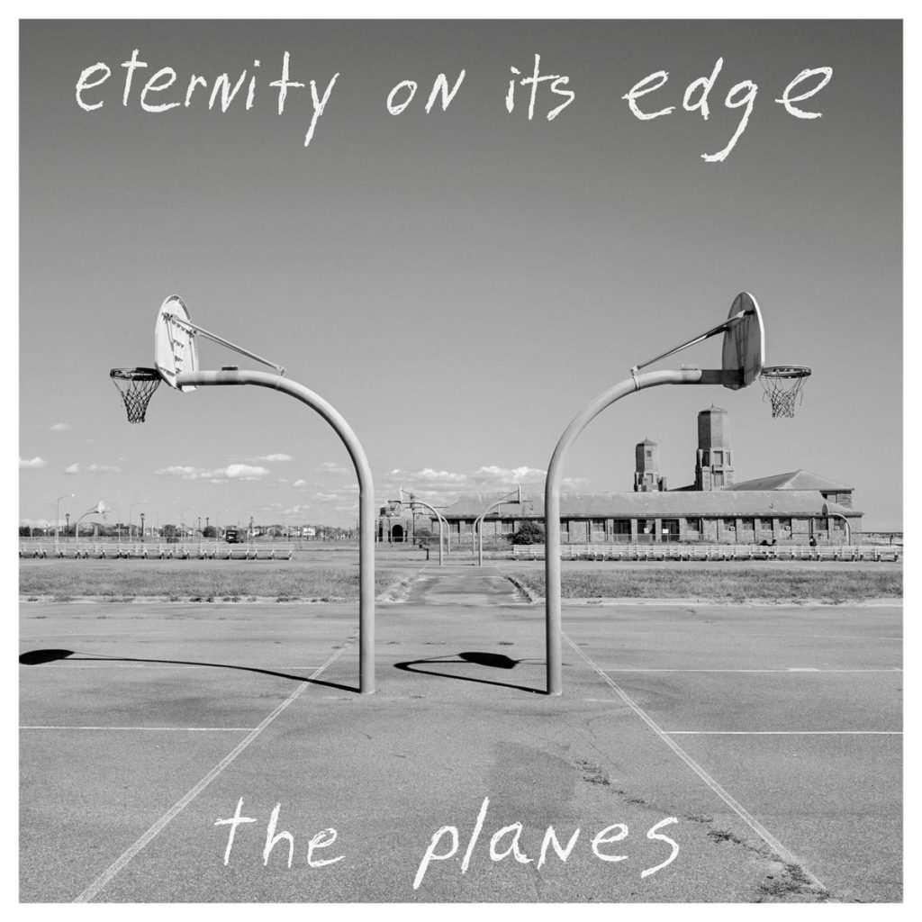 The Planes - Eternity On Its Edge
