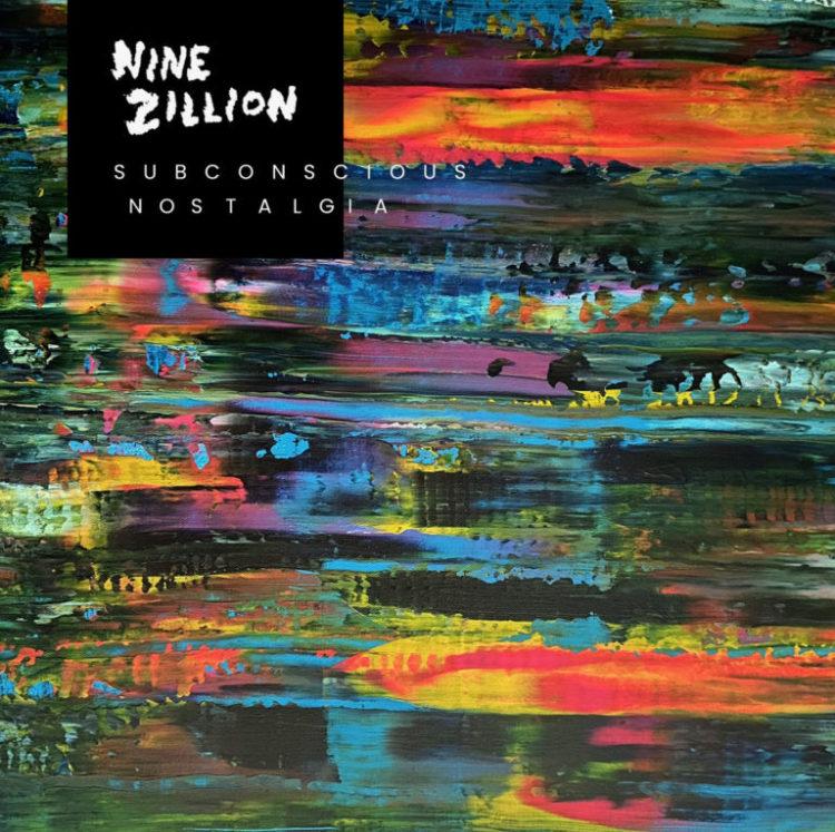 Nine Zillion - Subconscious Nostalgia